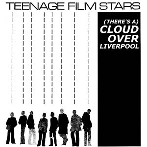 Teenage Filmstars - [there's A] Cloud Over Liverpool Rsd