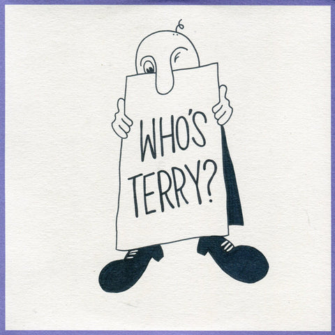 Terry - Who's Terry?