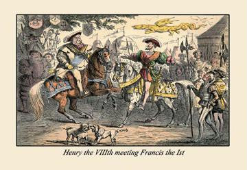 Henry the VIII Meeting Francis the First 20x30 poster
