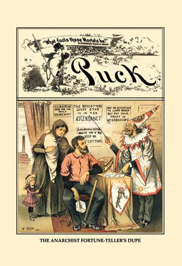 Puck Magazine: The Anarchist Fortune-Teller's Dupe 20x30 poster