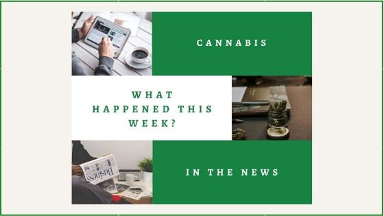 Cannabis In The News: What Happened This Week?