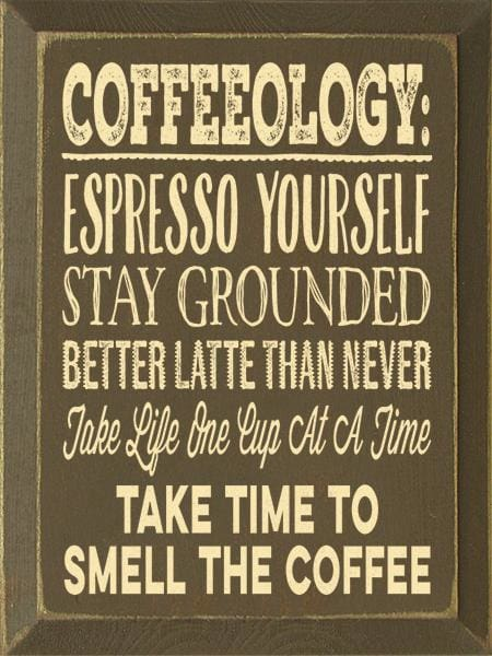 Coffeeology: Espresso Yourself Stay Grounded... - Wood Signs