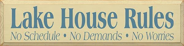 Lake House Rules - No Schedule - No Demands - No Worries - Wood Signs