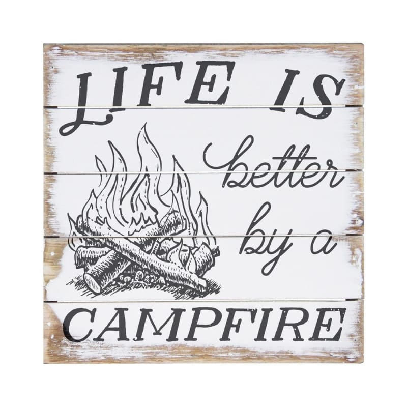 Life Is Better By A Campfire Wood Sign - 6X6 - Wood Signs