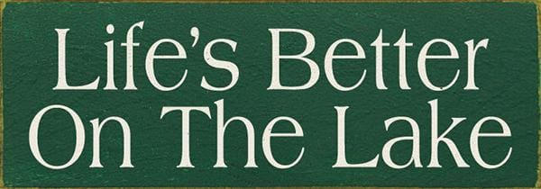Lifes Better On The Lake - Default - Wood Sign