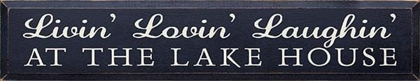 Livin Lovin Laughin At The Lake - Livin Lovin Laughin At The Lake House (7X36) - Wood Signs