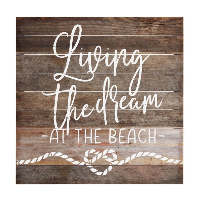 Living The Dream At The Beach - 14X14 - Wood Signs