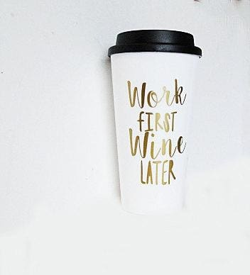 The Golden Type - Work First Wine Later Travel Mug