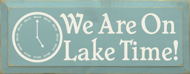 We Are On Lake Time - We Are On Lake Time! (Clock Graphic) (7X18) - Wood Signs