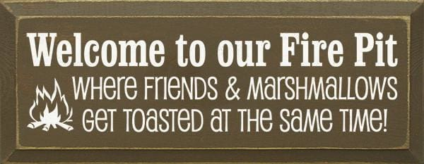 Welcome To Our Fire Pit - Where Friends And Marshmallows... - Wood Signs