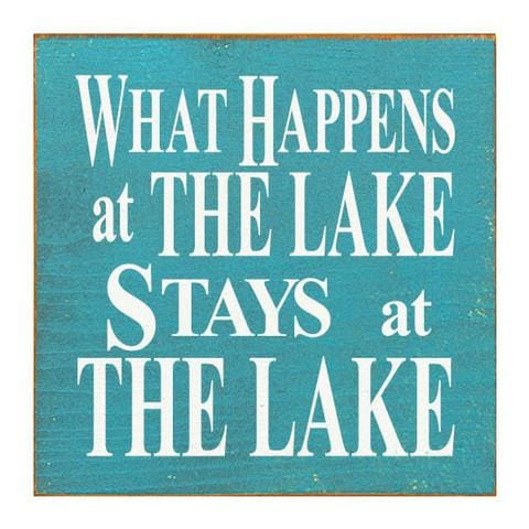 What Happens At The Lake Stays At The Lake (Tile) - Wood Signs