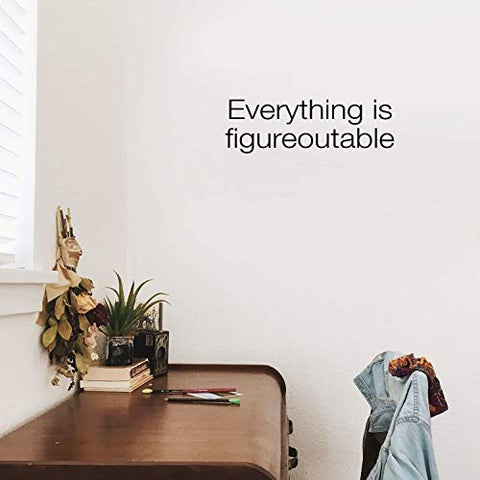 "Vinyl Wall Art Decal - Everything is Figureoutable - 7"" x 22"" - Modern Inspirational Life Quote for Home Bedroom Living Room Kitchen Office Workplace Classroom School Decor (7"" x 22"", Black)"