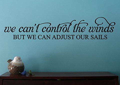 "Wall Decor Plus More WDPM3517 We Can't Control The Wind Inspirational Wall Decal Quote, 36 by 7"", Black"
