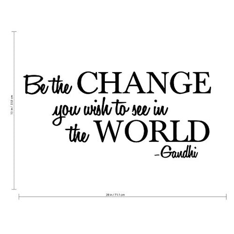 "Be The Change You Wish to See in The World - Inspirational Gandhi Quote - Living Room Wall Art Decor - Motivational Work Quote Peel and Stick (13"" x 28"", Black)"