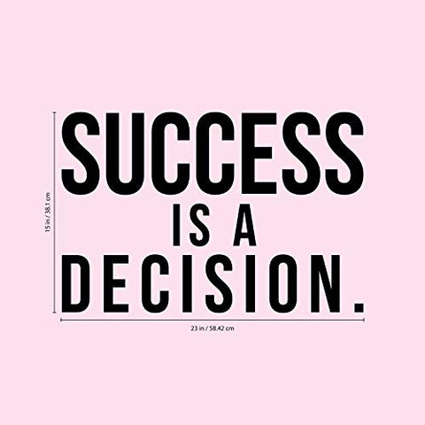 "Success is A Decision - 15"" x 23"" - Inspirational Positive Home Bedroom Apartment Work Workplace Decor - Motivational Indoor Outdoor Living Room Office Quotes (15"" x 23"", Black)"