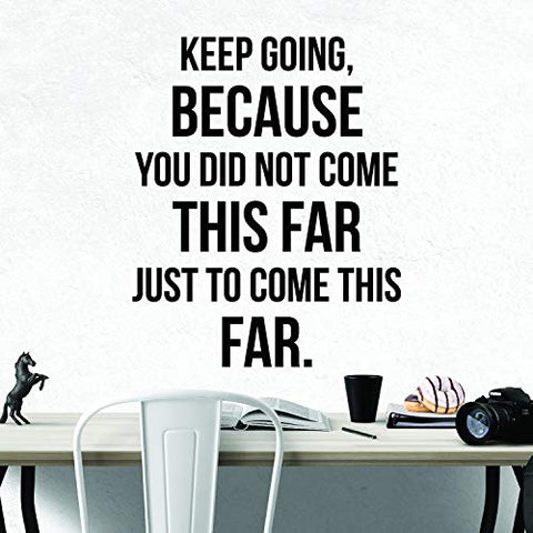 Keep Going Because You Did Not Come This Far Just to Come This Far Motivational Wall Decal Quote for Home Gym Decor Office Decor Sticker Art Be Focused & Motivated Results 21x26 inches