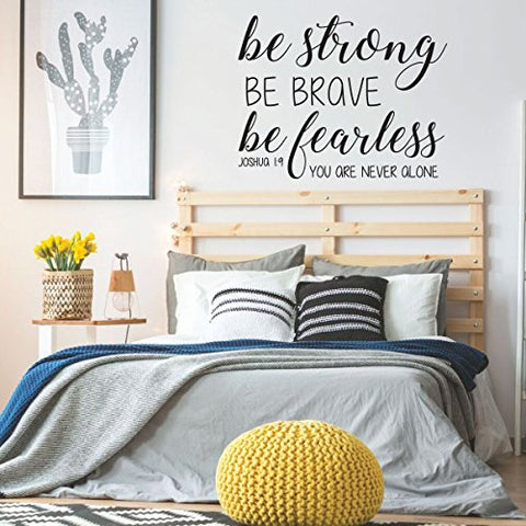 Joshua 1:9 Decal | Christian Bible Scripture Verse Wall Decor | 'Be Strong Be Brave Be Fearless. You are Never Alone' | Religious Vinyl Lettering for Home, Church, Office, or School Classroom