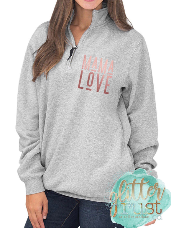 Mama Love Quarter Zip Pullover