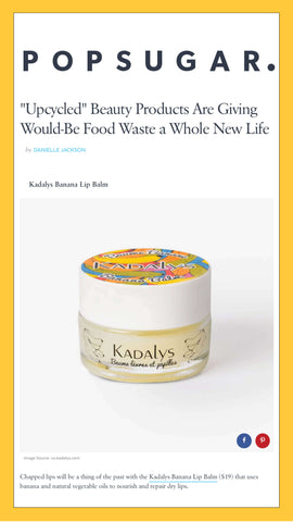 """POPSUGAR highlights Kadalys Banana Lip Balm as an example of an """"upcycled"""" beauty products that is giving would-be food waste a whole new life."""