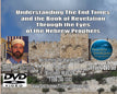 Understanding The End Times and the Book of Revelation through the Eyes of the Hebrew Prophets