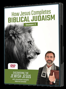 How Jesus Completes Biblical Judaism Season 2