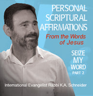 Seize My Word Part 2 - From the Words of Jesus - Personal Scriptural Affirmations