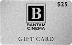 Bantam Cinema Gift Card - $25