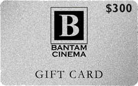 Bantam Cinema Gift Card - $300