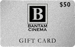 Bantam Cinema Gift Card - $50