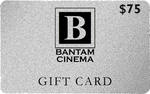 Bantam Cinema Gift Card - $75
