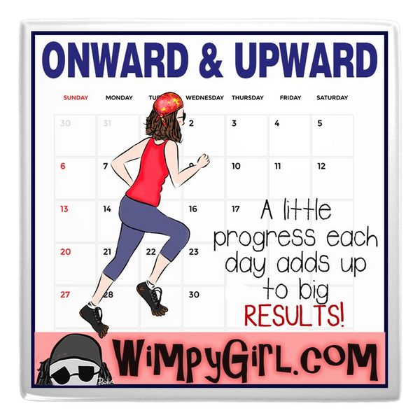 ONWARD & UPWARD ~ Wimpy Girl Magnet