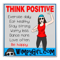 THINK POSITIVE ~ Wimpy Girl Magnet