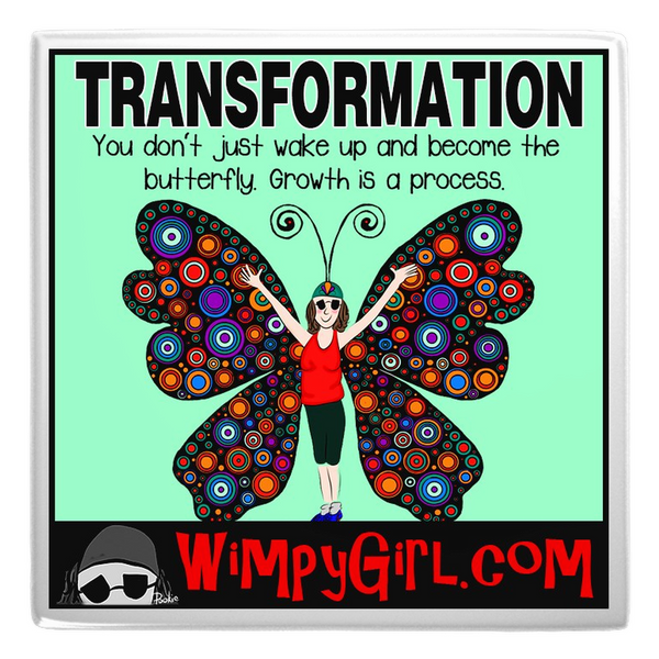 TRANSFORMATION ~ Wimpy Girl Magnet