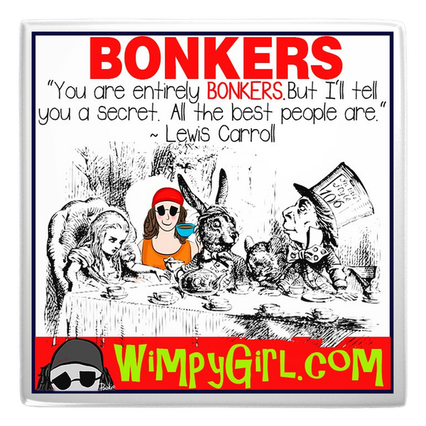 BONKERS ~ Wimpy Girl Magnet