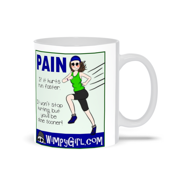 PAIN ~ Wimpy Girl Mug
