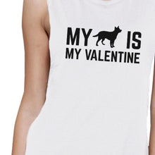 My Dog My Valentine Womens White Muscle Top Cute Gift for Dog Lover