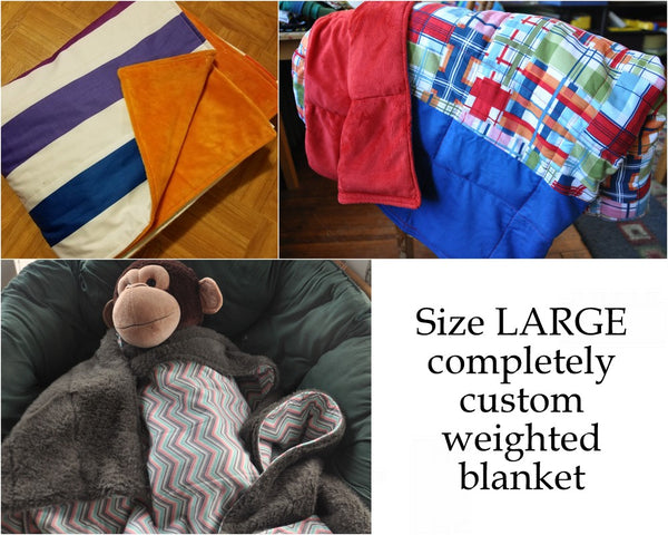 Custom made size LARGE Weighted Blanket. You choose weight, fabric.  Fully Custom.