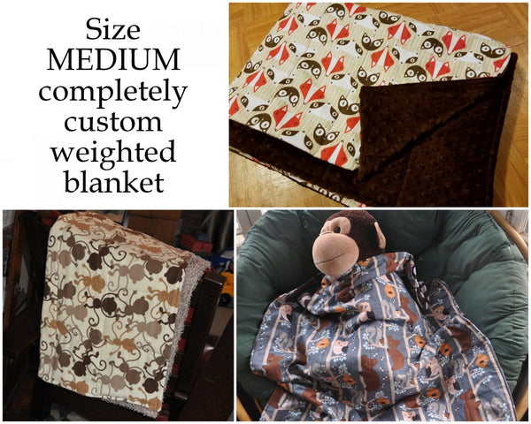 Custom made size MEDIUM Weighted Blanket. You choose weight, fabric.  Fully Custom.