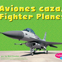 Fighter Planes / Aviones caza Bilingual (English/Spanish) Library Bound Book