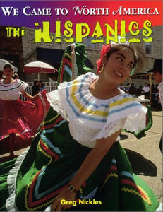 We Came to North America: The Hispanics