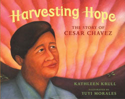 Harvesting Hope: The Story of Cesar Chavez Hardcover Book