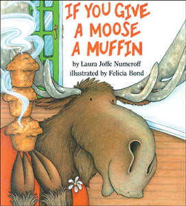 If You Give a Moose a Muffin Hardcover Book