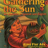 Gathering the Sun: An Alphabet in Spanish &(English/Spanish) Library Bound Book