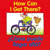 How Can I Get There? Bilingual Board Book