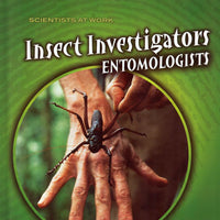 Insect Investigators: Entomologists Library Bound Book