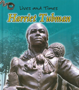 Lives and Times Harriet Tubman Library Binding