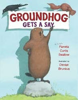 Groundhog Gets a Say Hardcover Book