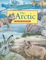 Arctic (Look Who Lives In) Hardcover Book