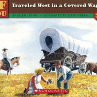 If You Traveled West in a Covered Wagon Paperback Book