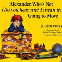 Alexander, Who's Not (Do You Hear Me? I Mean It!) Going to Move Paperback Book